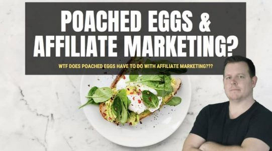 Poached Eggs and Affiliate Marketing???