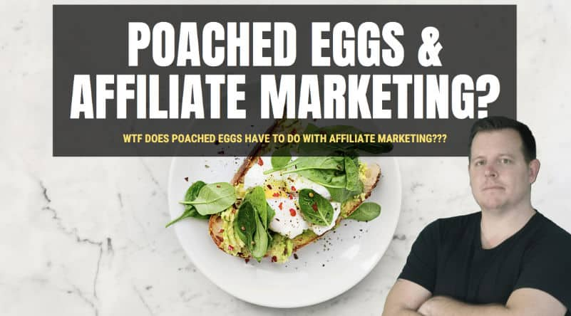 affiliate marketing poached eggs