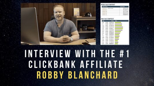Interview With THE #1 Clickbank Affiliate Robby Blanchard…