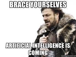 AI is coming meme